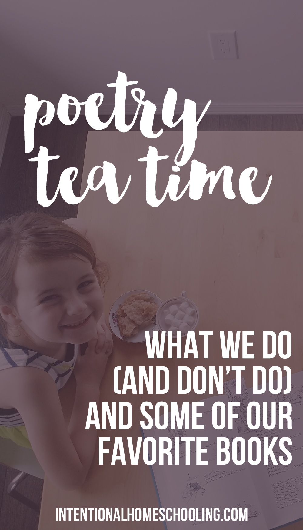 Poetry Tea Time in Our Homeschool - it's not perfect but we love it!