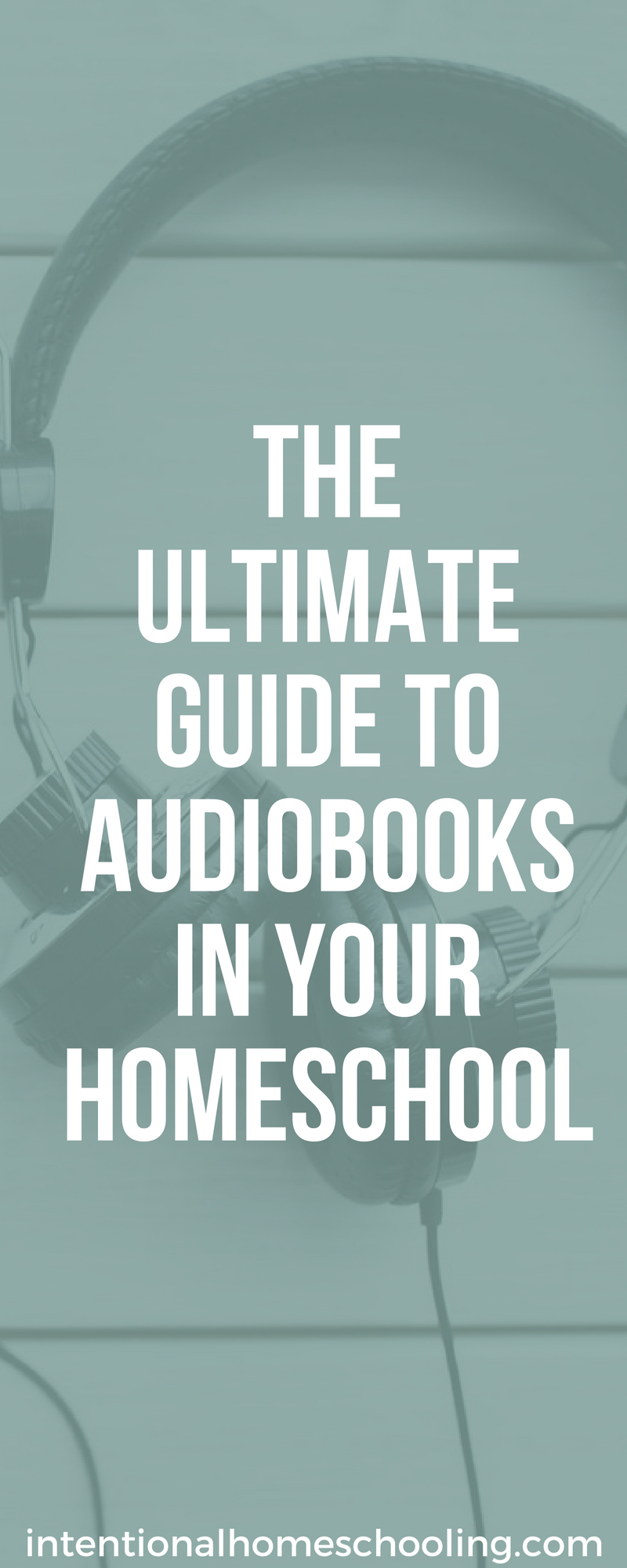 The Ultimate Guide to Using Audiobooks in Your Homeschool