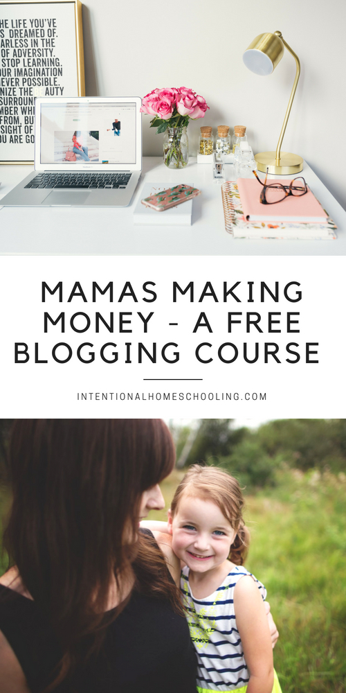 A free course on how to make money from blogging - Mamas Making Money