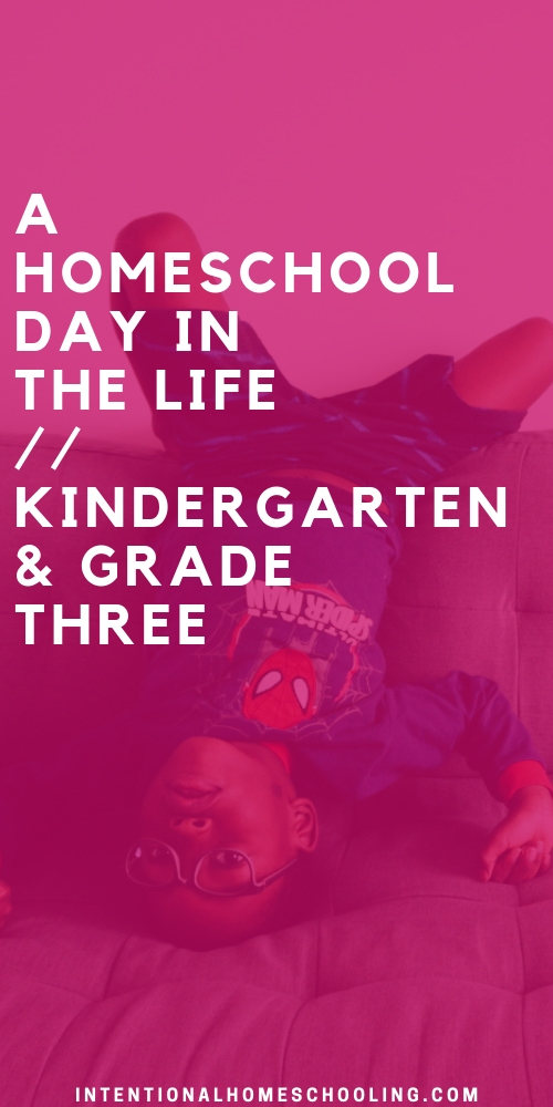 A Homeschool Day in the Life - a peek into a typical homeschool day in the life - kindergarten and grade three