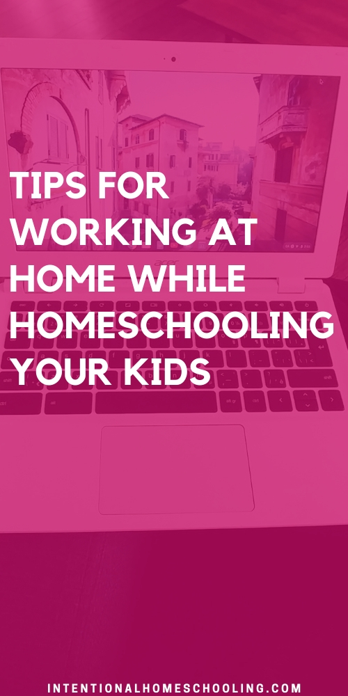 Tips for Working at Home - while also being a homeschooling WAHM
