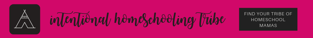 Intentional Homeschooling Tribe - an online community for homeschool mothers