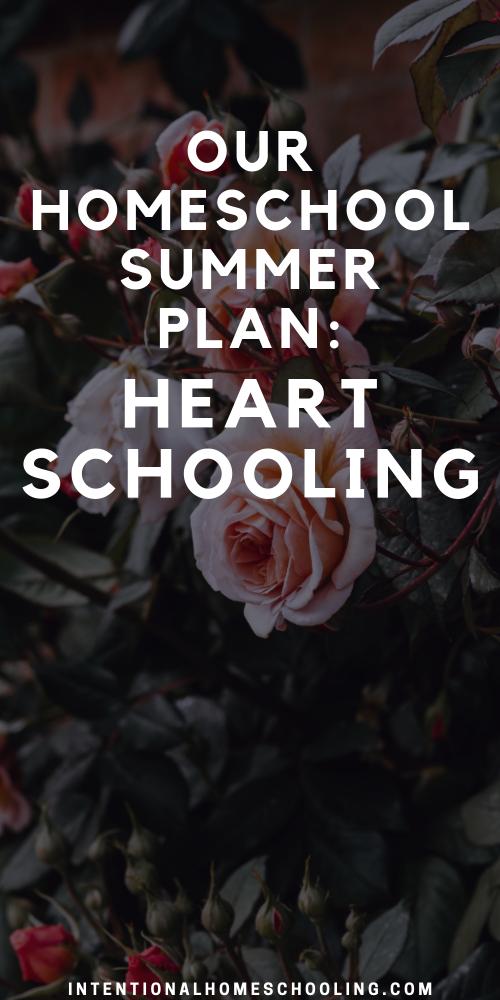 Homeschooling the Heart - Our Summer Plan