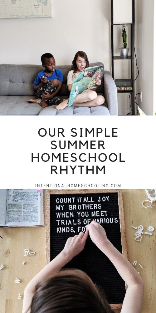 Our Summer Homeschooling - Heartschooling Ideal Rhythm - Simple Summer Homeschool Rhythm