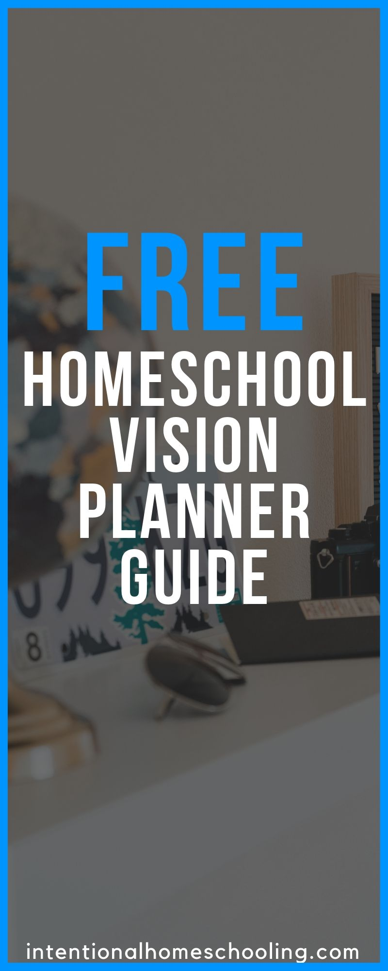 Free Homeschool Vision Planner Guide Book - Free Download - perfect for remembering why you started homeschooling and want to continue