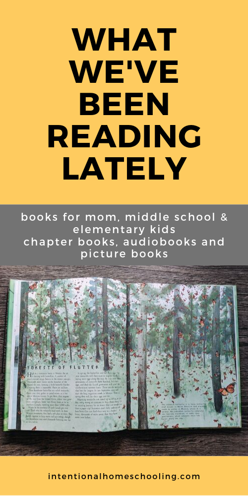 What We've Been Reading Lately in our Home and Homeschool - books for mom, middle school and elementary kids - picture books, audiobooks and chapter books