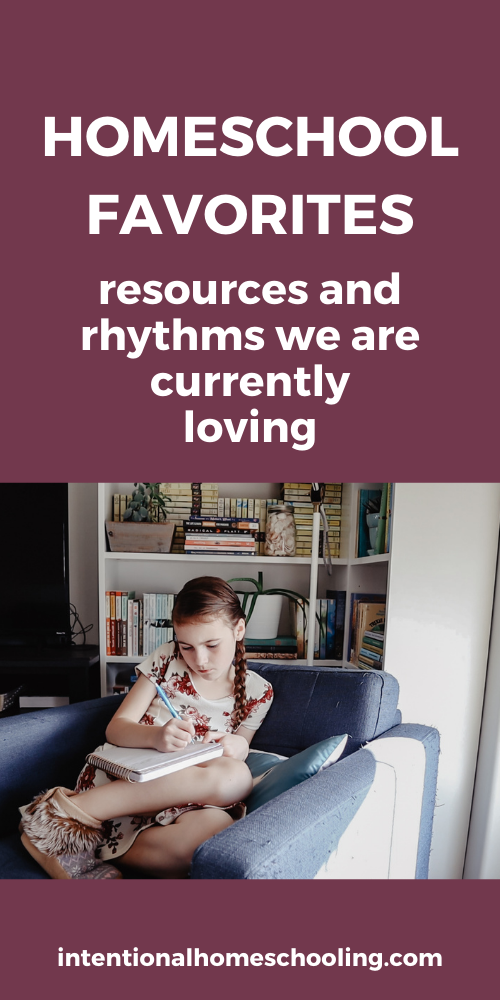 Homeschool Favorites - Resources and Rhythms we are currently loving in our simple and relaxed homeschool