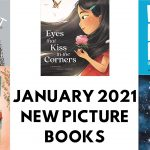 New Picture Book Releases We Want to Read: January 2021