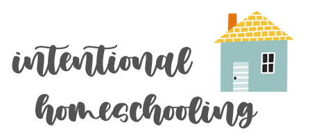 Intentional Homeschooling