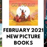 New Picture Book Releases We Want to Read: February 2021