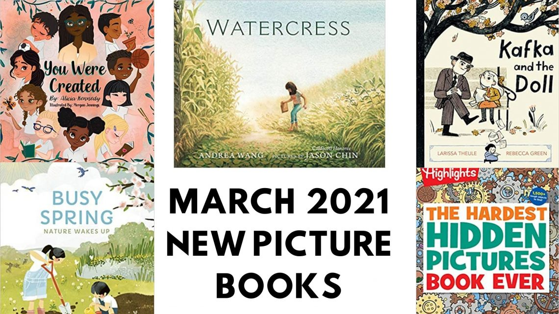 New Picture Books Released March 2021 - great new picture book releases