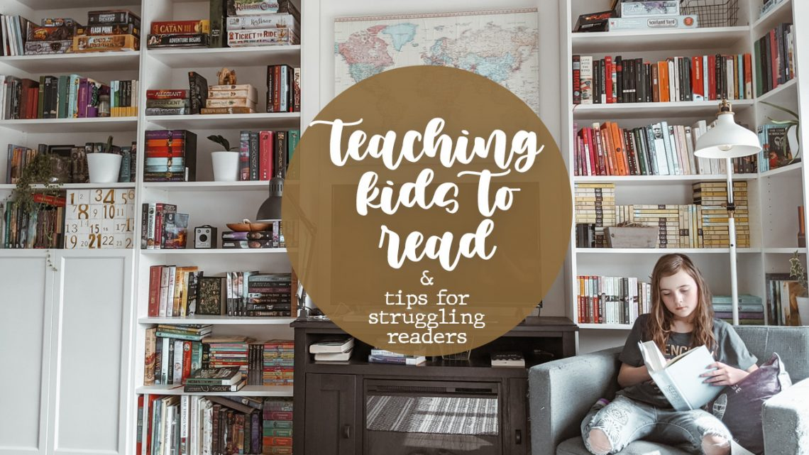 How to Teach Kids to Read and Tips for Kids Who Are Struggling Readers