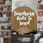 HOW TO TEACH KIDS TO READ & tips for struggling readers