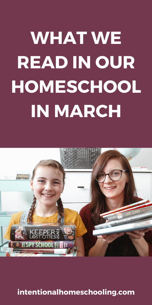 WHAT WE READ IN MARCH - our homeschool read alouds, what the kids are reading & what mom is reading!