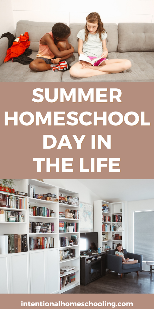Homeschool Day in the Life - Summer Edition - a look into our relaxed and unschooly summer homeschool