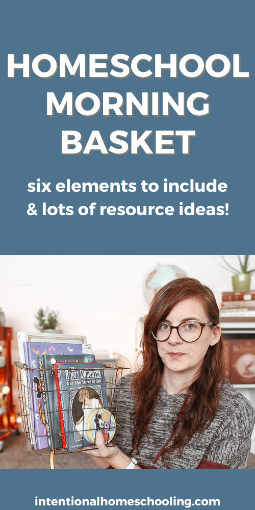 HOMESCHOOL MORNING BASKET - what to include and lots of great resource ideas and tips!